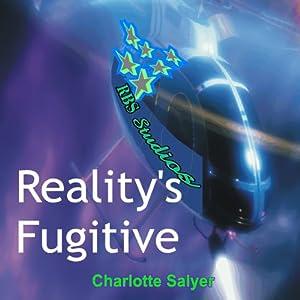 Reality's Fugitive | [Charlotte Salyer]