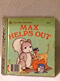 Max helps out (A First little golden book)