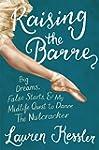 Raising the Barre: Big Dreams, False...