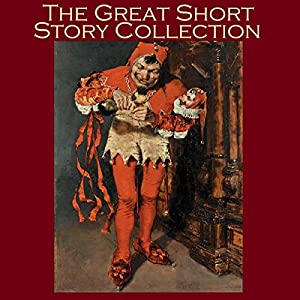 The Great Short Story Collection Audiobook