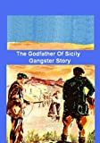 The Godfather Of Sicily (aka. The Fighting Men ) / Gangster Story