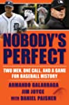 Nobody's Perfect: Two Men, One Call,...