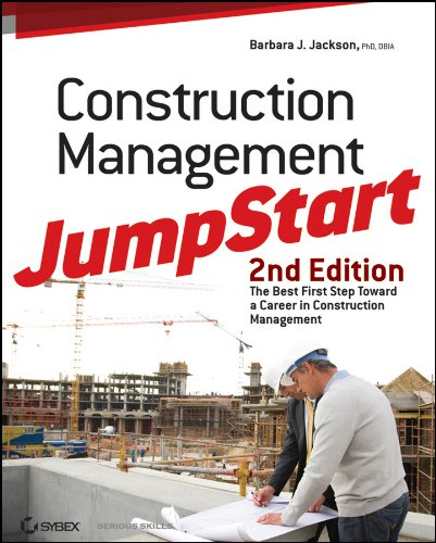 Download Construction Management JumpStart: The Best First Step Toward a Career in Construction Management