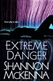Extreme Danger (The McCloud Brothers, Book 5) (0758211872) by McKenna, Shannon