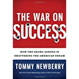 The War On Success: How the Obama Agenda Is Shattering the American Dream ~ Tommy Newberry