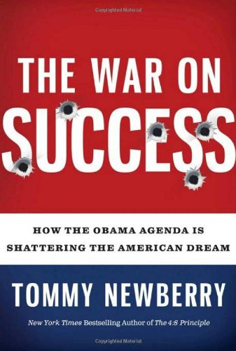 Image for The War On Success: How the Obama Agenda Is Shattering the American Dream