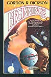 Beginnings (0671654292) by Dickson, Gordon R.