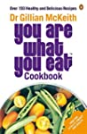 You Are What You Eat Cookbook: Over 1...