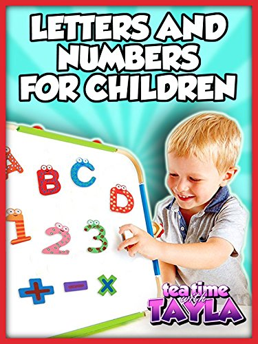 Tea Time with Tayla: Letters and Numbers for Children