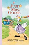 Just Mrs. Goose [Hardcover]