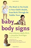 Baby Body Signs: The Head-to-Toe Guide to Your Child's Health, from Birth Through the Toddler Years