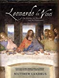 Leonardo da Vinci: The Genius, His Work and the Renaissance