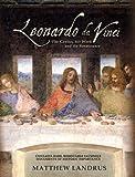 Leonardo da Vinci: The Genius, His Work and the Renaissance