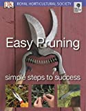 Easy Pruning Simple Steps To Success (Royal Horticultural Society) (RHS Simple Steps to Success)