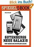 Gutenbergs neue Galaxis - Vom Gl�ck d...
