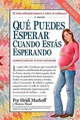 Qu+¬ Puedes Esperar Cuando Est+ís Esperando: 4th Edition (Que Puedes Esperar) (Spanish Edition)