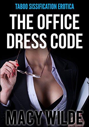 The Office Dress Code (Feminization, Sissification Erotica) (English Edition)