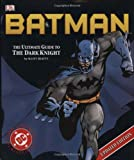 Batman: The Ultimate Guide To The Dark Knight (0756611210) by Kane, Bob