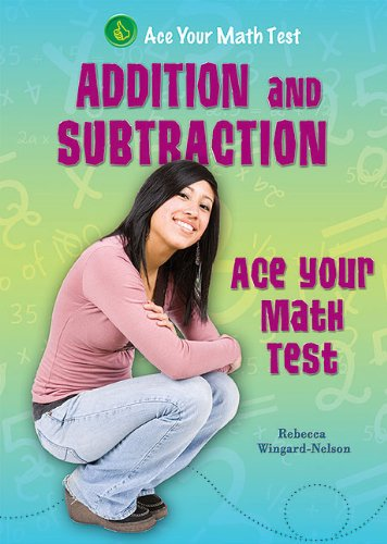 Addition and Subtraction (Ace Your Math Test)