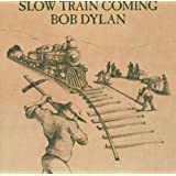 "Slow Train Comingvon ""Bob Dylan"""