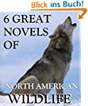 6 Great Novels of North American Wild...
