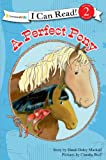 A Perfect Pony (I Can Read! / A Horse Named Bob)