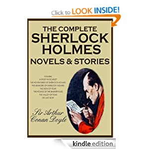 THE COMPLETE SHERLOCK HOLMES NOVELS AND STORIES (illustrated, complete, and unabridged with the original illustrations)