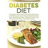 Diabetes Diet: 7 Day Well-Balanced Diabetes Diet Meal Plan At 1600 Calorie Level-Choose Healthy Foods And Understand How Different Foods And The Amounts ... 2, Diabetes Low Carb, Diabetic Recipes)