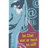 """Im Chat war er noch so s�ss!von """"Annette Weber"""""""