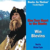 Give your Heart to the Hawks: A Tribute to the Mountain Men   [Win Blevins]