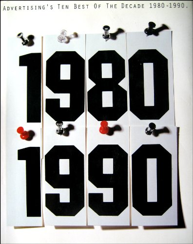Advertising's Ten Best of the Decade, 1980-90