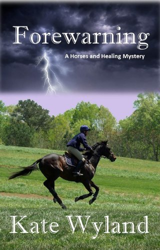 Forewarning (A Horses and Healing Mystery)