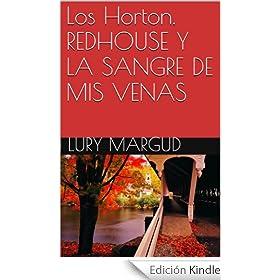 Los Horton. REDHOUSE Y LA SANGRE DE MIS VENAS