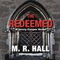 The Redeemed (       UNABRIDGED) by M. R. Hall Narrated by Sian Thomas