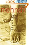 Mehndi: The Art of Henna Body Painting