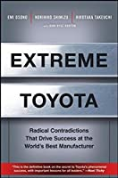 Extreme Toyota: Radical Contradictions That Drive Success at the World's Best Manufacturer