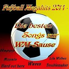 Fu�ball Megahits 2014 - Die besten Songs zur WM-Sause
