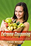 img - for Extreme Couponing Guide: Insider Secrets to Getting up to 90% off Your Grocery Bill book / textbook / text book
