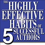 img - for Outskirts Press Presents the Highly Effective Habits of 5 Successful Authors: How They Beat the Self-Publishing Odds, and How You Can, Too (and How to Publish a Book and Excel at Book Marketing) book / textbook / text book