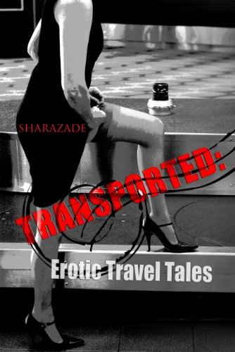 Transported: Erotic Travel Tales by Sharazade