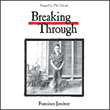 Breaking Through Audiobook by Francisco Jiménez Narrated by Adrian Vargas