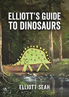 Book Cover: Elliott's Guide to Dinosaurs