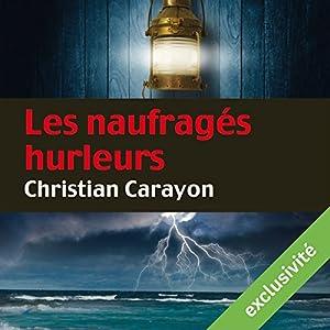 Les naufragés hurleurs (Martial de la Boissière 2) | Livre audio