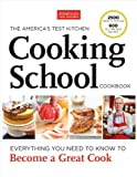 The Americas Test Kitchen Cooking School Cookbook