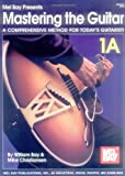 img - for Mel Bay's Mastering the Guitar: A Comprehensive Method for Today's Guitarist! Vol. 1A book / textbook / text book