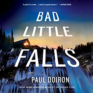 Bad Little Falls: A Mike Bowditch Mystery, Book 3 | [Paul Doiron]