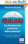 Resilienz: Das Geheimnis der psychisc...