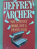 Jeffrey Archer Not a Penny More, Not a Penny Less