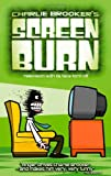 Charlie Brooker Screen Burn