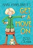 Mary Engelbreit 2015 Monthly Pocket Planner Calendar: Get a Move On